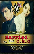 [ MARRIED TO THE C.E.O ] (ON-GOING) by Vernonstyle_17