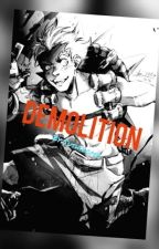 Demolition (Junkrat X Reader Fanfiction) by ReaperCakes