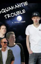 Squakantie Trouble by itztatjana