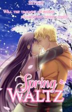 Spring Waltz (NaruHina FanFiction) [Slow Updates] by B1795H