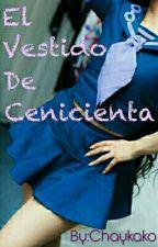 El Vestido De Cenicienta by Chaykako