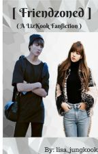 FRIENDZONED (LizKook Fanfic) by lisa_jungkook