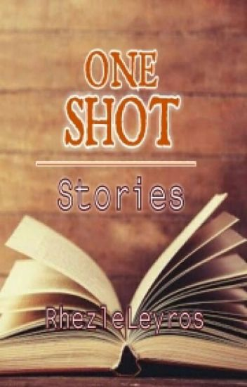 ONE SHOTS STORIES