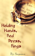 Holding Hands, Red Dress, Rings (TAME ONE-SHOT!) by sagaana_uthayan