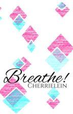 Breathe! by Cherrielein