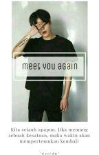 """""""MEET YOU AGAIN"""" by gvtrdm"""