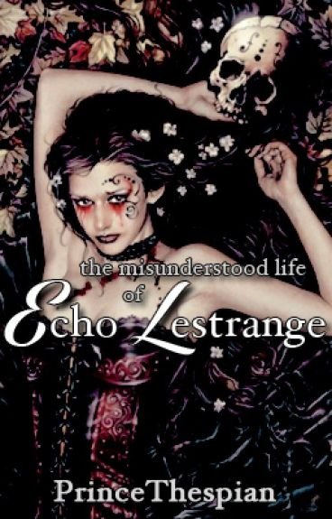 The Misunderstood Life of Echo Lestrange