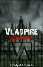 Vladpire Academy (COMPLETED) by Myst_Empress