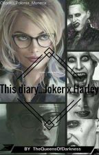 This diary... Joker x Harley by TheQueensOfDarkness