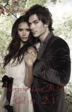 Любовь вампира к человеку 2 +18| Vampire Diaries by Dasha_Evans