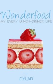 Wonderfood: My every lunch-dinner life by dyahlahlaras