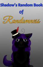 Shadow's Random Book of Randomness by ShadowFirePack