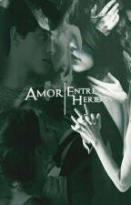 Amor Entre Heridas. #DcHeroesAwards  by xPanxMaximoff