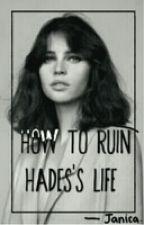 How To Ruin Hades's Life (Mr. Poseidon 2)  by Janicanna