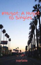 #Hugot: A Hugot to Singles by roarlatte