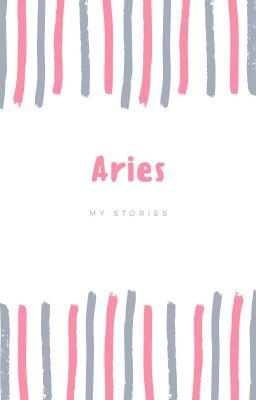 [Đoản văn][Bạch Dương] Những câu chuyện của tôi