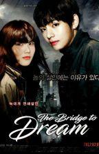 The Bridge To Dreams [Jilid II Dream Series] by veraciouSri98