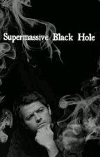 Supermassive Black Hole 》Destiel AU by stephaniejahu2