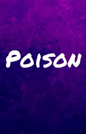 Poison by AXTheCoolKid