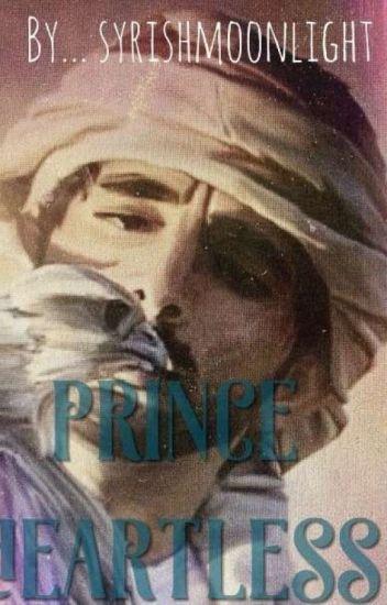 Prince Heartless - syrishmoonlight - Wattpad