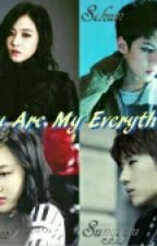 You are my everything(Hiatus Sebentar) by kurniasafiraananda
