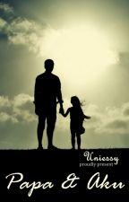 Papa dan Aku by uniessy