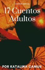 17 Cuentos Adultos by TiquiciaVargas