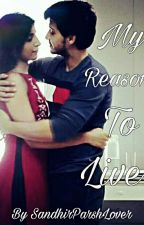 My Reason to Live _A Sandhir Os by Fatima_Javaid