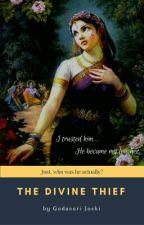 The Divine Thief  by godavariflowsby