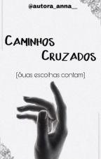 Caminhos Cruzados by Biia_Pimentel