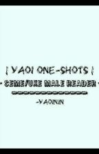 - yaoi one-shots • seme/uke male reader - by -yaoinin