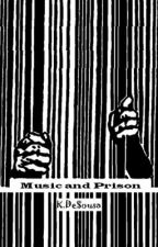 Music and Prison : One Direction Fanfiction by kdesousa