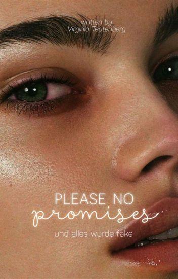 Please no promises - und alles wurde fake