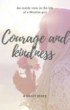 Courage And Kindness.  by -vortex-of-daisies-