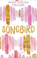 Songbird by burnineffigy