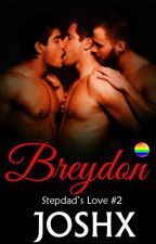 Breydon (Stepdad's Love #2) by joshX69