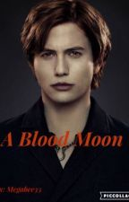 A Blood Moon (Avery and Jasper's story book 2)  by megabee33