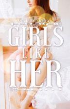 Girls Like Her by _laciela