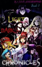 Light and Dark Chronicles (Book 2)  by I_LOVE_AMOURSHIPPING