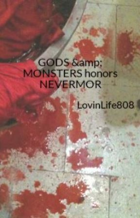 GODS & MONSTERS IS PUBLISHED!! (honors NEVERMOR) by LovinLife808