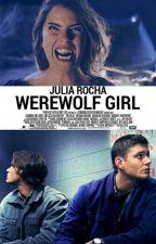 A Loba Winchester - Werewolf Girl // Hiatus #Wattys2017 by jlblackqueen
