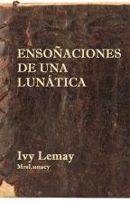 Ensoñaciones de una Lunática by MrsLunacy