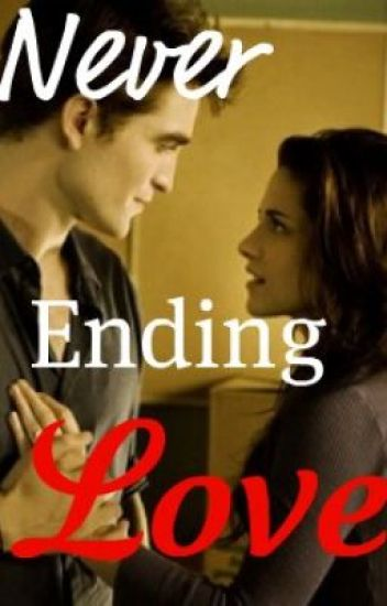 never ending love (bella and edward story)