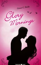 Glory Mornings #Wattbooks2017 | #BestbookAward2017 by IO1001