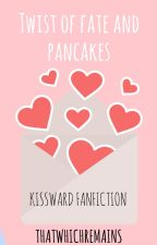 (ONHOLD)Twist of Fate (KissWard fanfiction) by shewhodoesntsleep