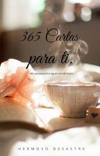365 Cartas Para TI by HermosoDesastre19-02