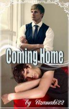 Coming Home by Uzamaki22