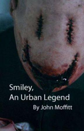Smiley , An Urban Legend by johnmoffitt97