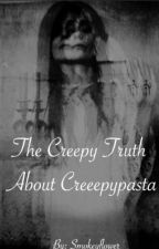 The Creepy Truth About Creepypasta by smokeyflower