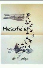 Mesafeler [Texting] by gizli_golge